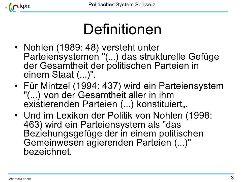 3 Politisches System Schweiz Andreas Ladner Definitionen Nohlen (1989: 48) versteht unter Parteiensystemen