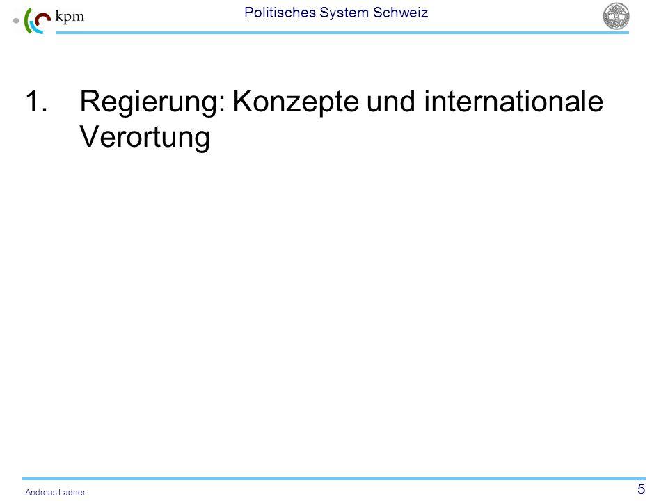 46 Politisches System Schweiz Andreas Ladner Determinanten der Regierungsstabilität Institutionelle Determinanten (z.B.