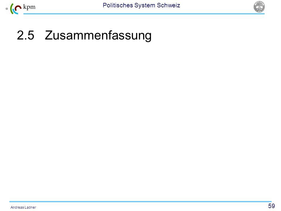 59 Politisches System Schweiz Andreas Ladner 2.5Zusammenfassung