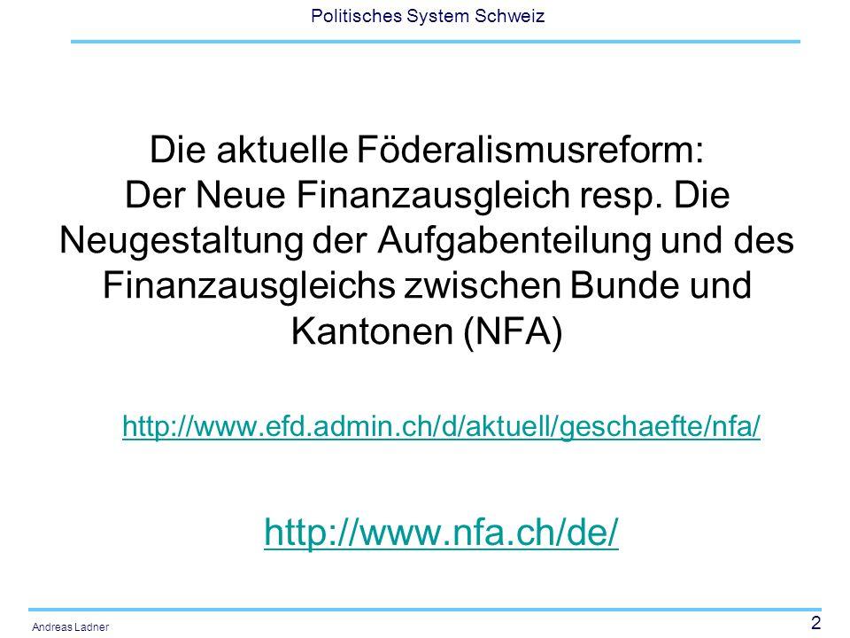 13 Politisches System Schweiz Andreas Ladner 64.4% Ja und 35.6% Nein, annehmende Stände 18 5/2, ablehnende Stände 2 ½ (ZG, SZ und NW) 1.