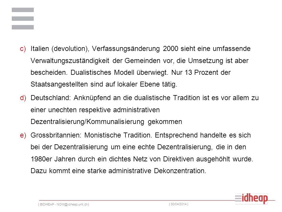 | ©IDHEAP - NOM@idheap.unil.ch | | 30/04/2014 | c)Italien (devolution), Verfassungsänderung 2000 sieht eine umfassende Verwaltungszuständigkeit der Ge