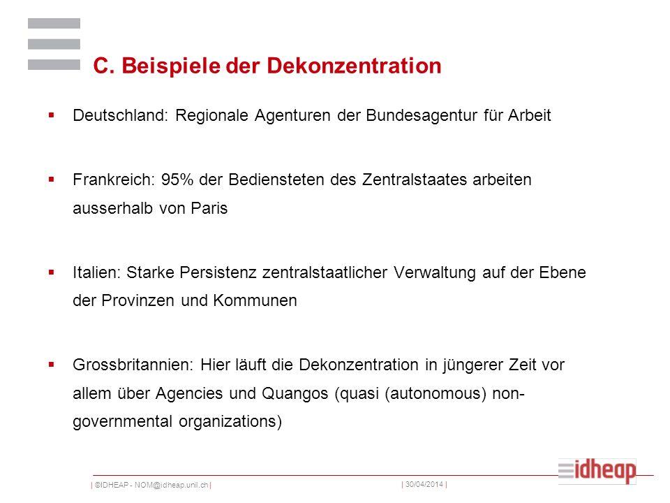 | ©IDHEAP - NOM@idheap.unil.ch | | 30/04/2014 | C. Beispiele der Dekonzentration Deutschland: Regionale Agenturen der Bundesagentur für Arbeit Frankre