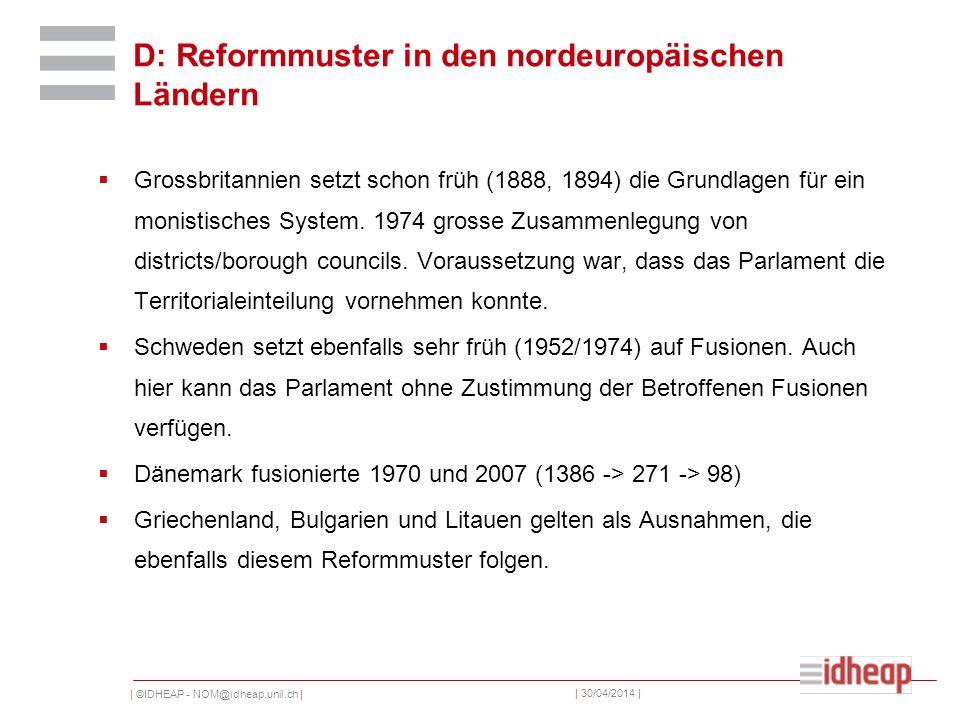 | ©IDHEAP - NOM@idheap.unil.ch | | 30/04/2014 | D: Reformmuster in den nordeuropäischen Ländern Grossbritannien setzt schon früh (1888, 1894) die Grun