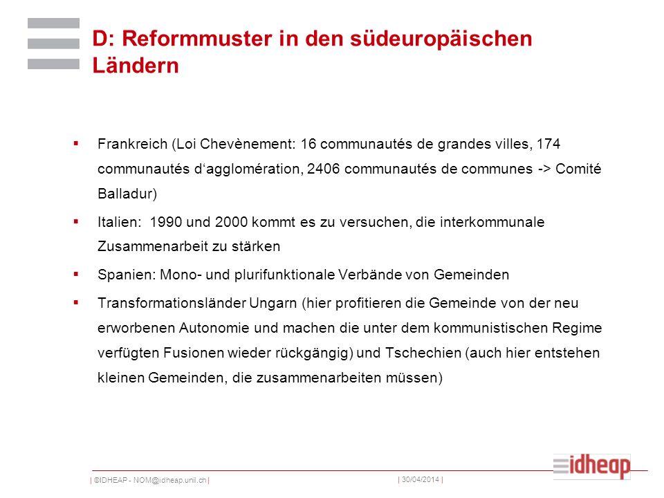 | ©IDHEAP - NOM@idheap.unil.ch | | 30/04/2014 | D: Reformmuster in den südeuropäischen Ländern Frankreich (Loi Chevènement: 16 communautés de grandes