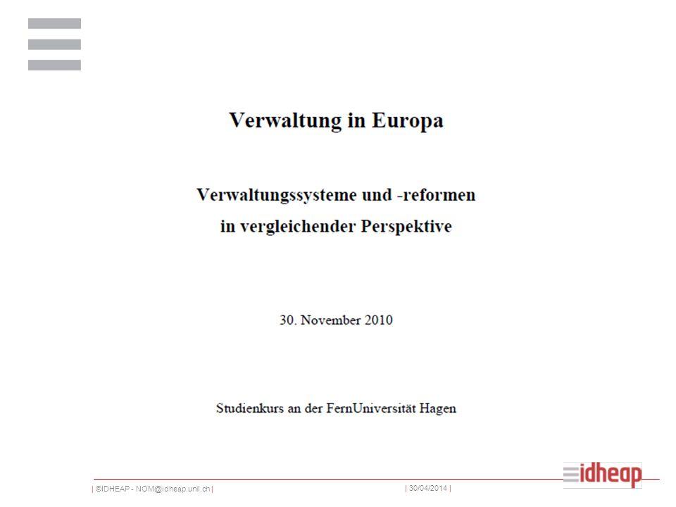   ©IDHEAP - NOM@idheap.unil.ch     30/04/2014   D: Reformmuster in den nordeuropäischen Ländern Grossbritannien setzt schon früh (1888, 1894) die Grundlagen für ein monistisches System.