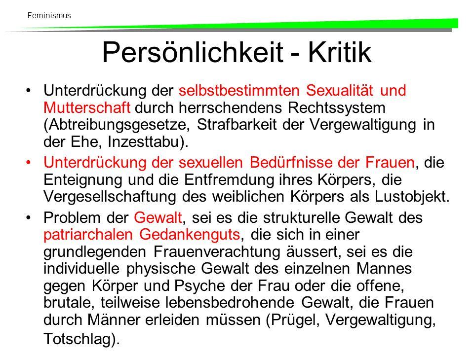 Feminismus Persönlichkeit - Kritik Unterdrückung der selbstbestimmten Sexualität und Mutterschaft durch herrschendens Rechtssystem (Abtreibungsgesetze