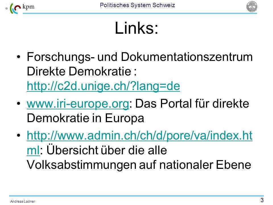 14 Politisches System Schweiz Andreas Ladner Das grösste Gewicht hat die Verwaltung.