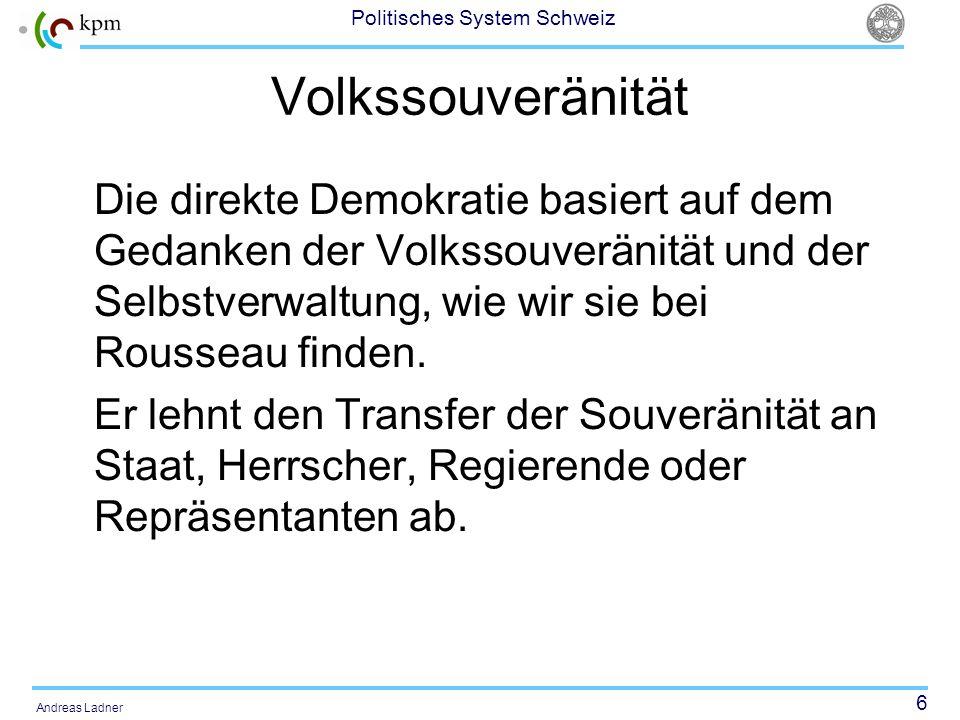 7 Politisches System Schweiz Andreas Ladner Kleiner Exkurs: Staatskrise in der Schweiz Der Blick bringt sieben Seiten zum Thema!