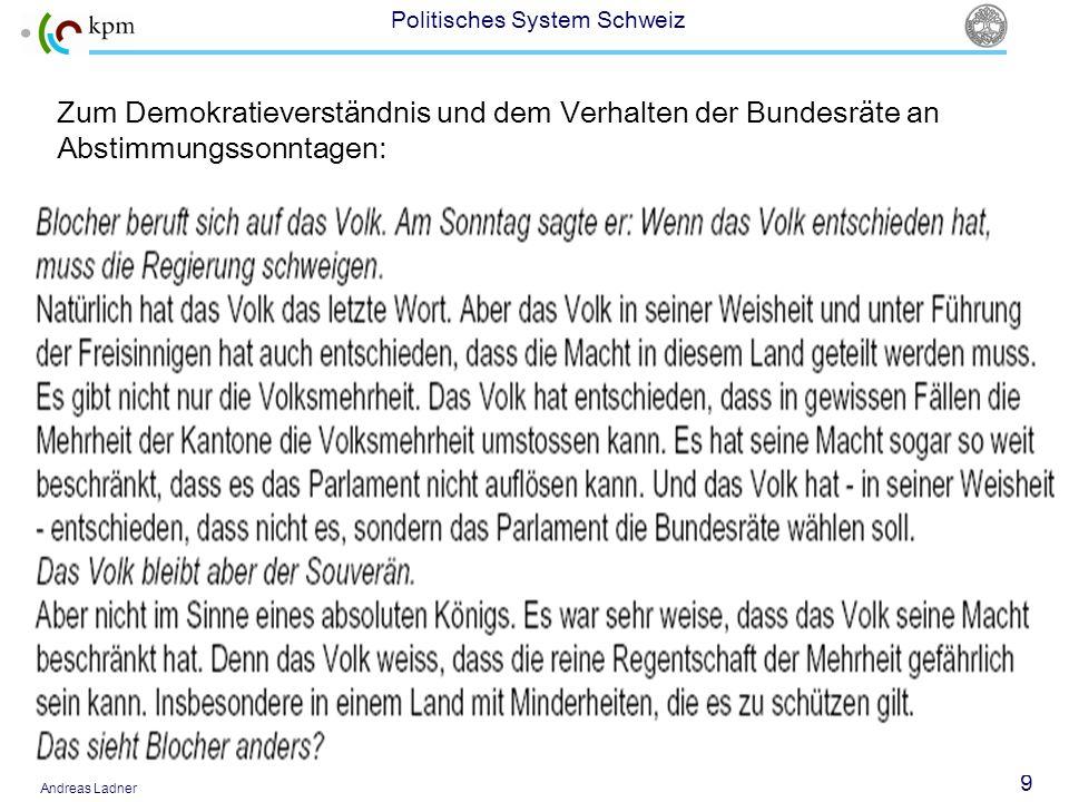 30 Politisches System Schweiz Andreas Ladner Funktionen und Auswirkungen der Initiative Macht ein politisches System responsiver und offener Ermöglicht einer Gruppe, auf die politische Agenda Einfluss zu nehmen Die politische Elite muss sich mit einem Problem auseinandersetzen Überdruck-Ventil!