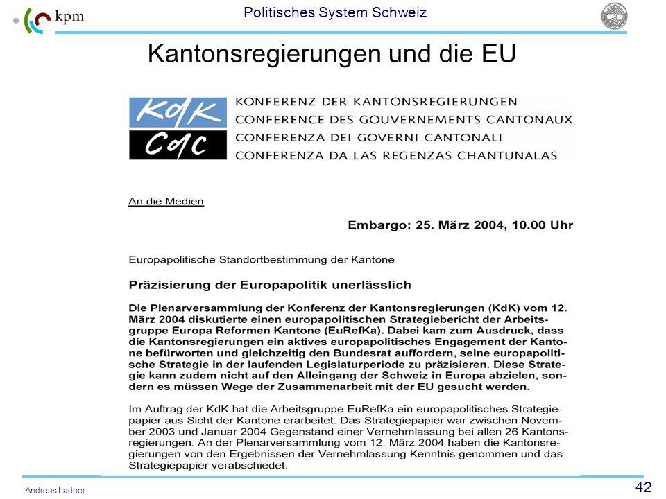 42 Politisches System Schweiz Andreas Ladner Kantonsregierungen und die EU
