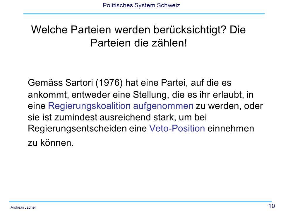 10 Politisches System Schweiz Andreas Ladner Welche Parteien werden berücksichtigt.