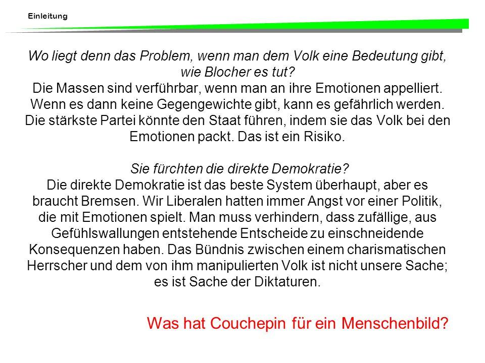 Einleitung Wo liegt denn das Problem, wenn man dem Volk eine Bedeutung gibt, wie Blocher es tut.