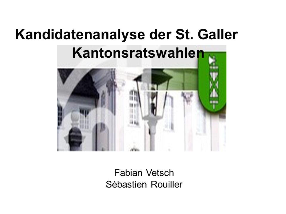 Kandidatenanalyse der St. Galler Kantonsratswahlen Fabian Vetsch Sébastien Rouiller