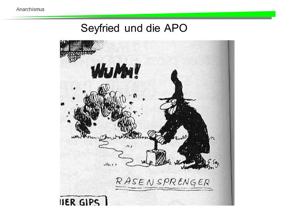 Anarchismus Seyfried und die APO