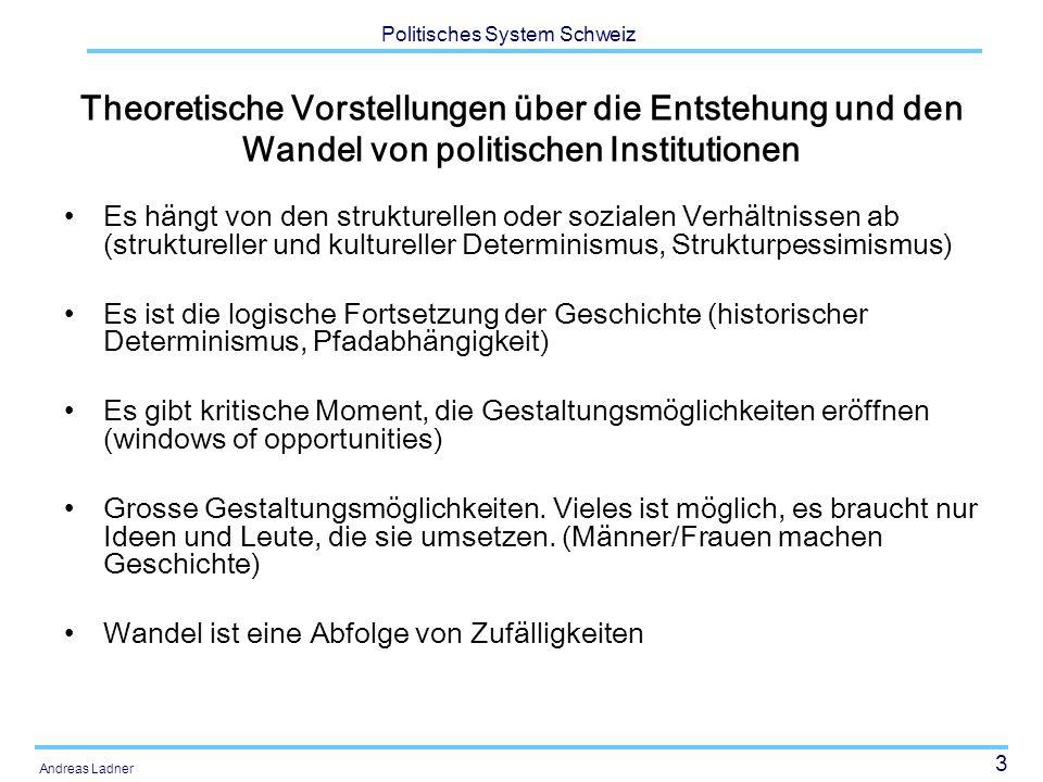 4 Politisches System Schweiz Andreas Ladner Vorgehensweise Denken in Beziehungen und Abhängigkeiten zwischen Variablen Überprüfen von (theoretisch) erwarteten Einflüssen und Zusammenhängen unabhängige (erklärende) Variable(n) abhängige (zu erklärende) Variable
