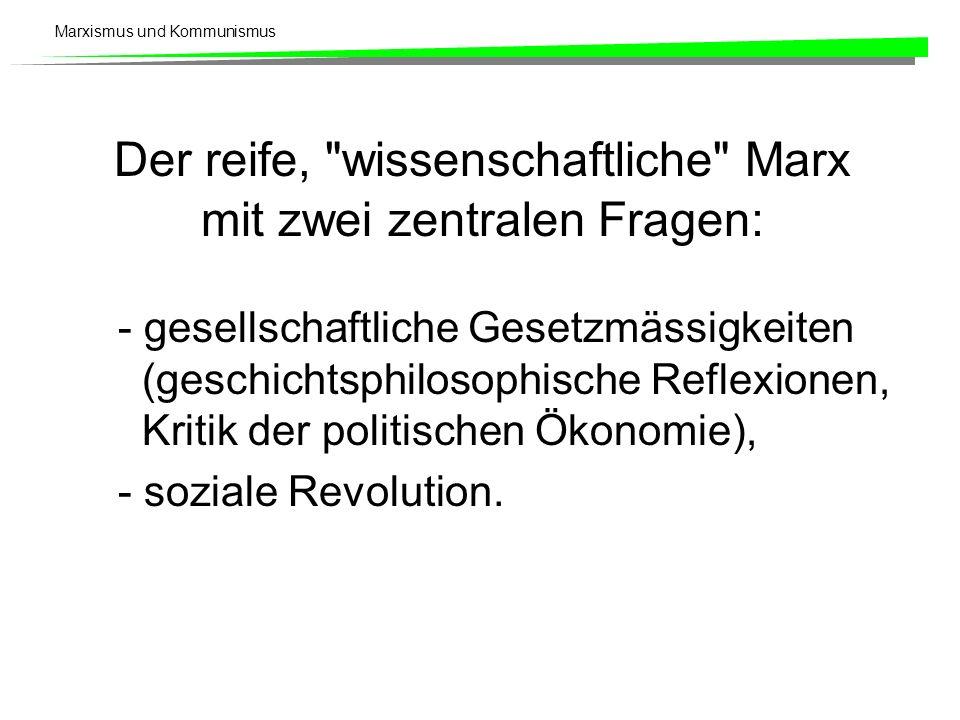 Marxismus und Kommunismus Der reife,