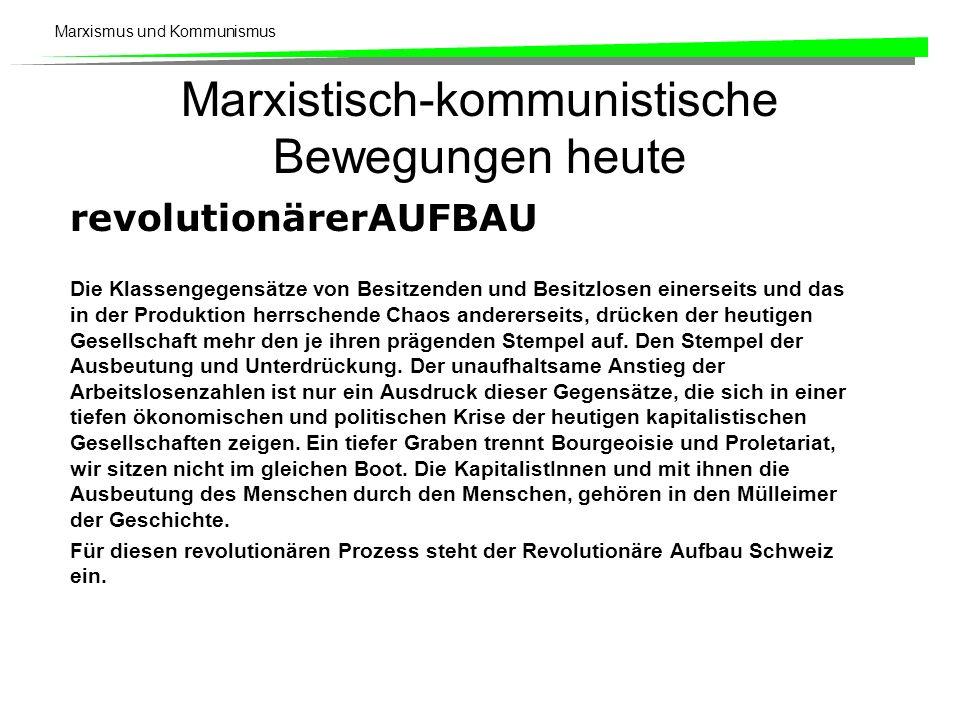Marxismus und Kommunismus Marxistisch-kommunistische Bewegungen heute revolutionärerAUFBAU Die Klassengegensätze von Besitzenden und Besitzlosen einer