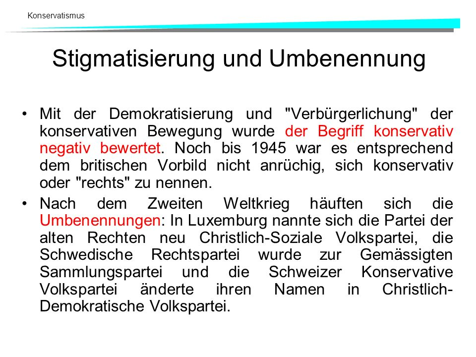 Konservatismus Stigmatisierung und Umbenennung Mit der Demokratisierung und