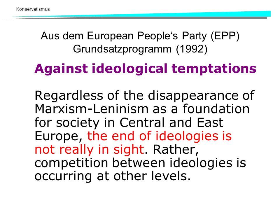 Konservatismus Merkmale konservativer Parteien vgl. Skript.