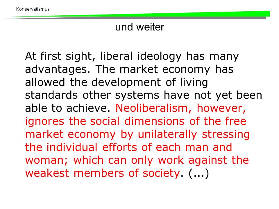 Konservatismus und weiter At first sight, liberal ideology has many advantages.