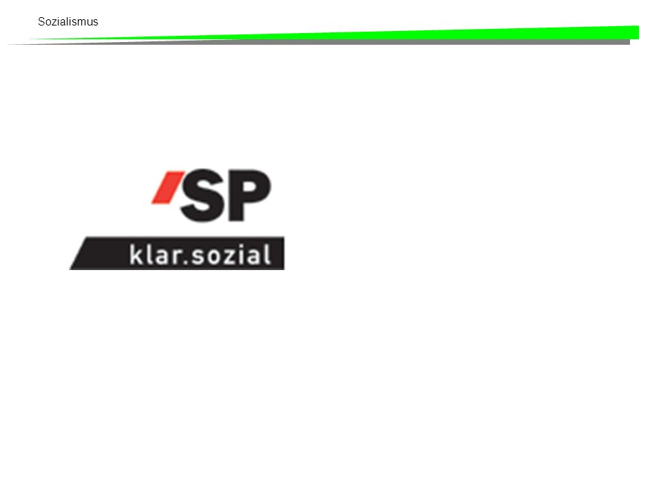 Sozialismus 6.4 Der Sozialismus in der Schweiz - am Beispiel der SPS