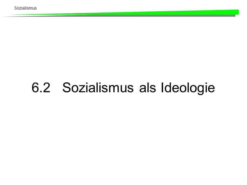 Sozialismus 6.2 Sozialismus als Ideologie