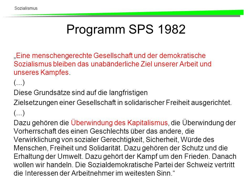 Sozialismus Programm SPS 1982 Eine menschengerechte Gesellschaft und der demokratische Sozialismus bleiben das unabänderliche Ziel unserer Arbeit und