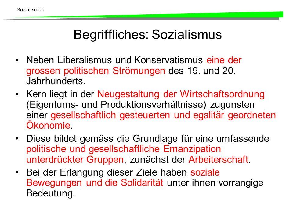 Sozialismus Begriffliches: Sozialismus Neben Liberalismus und Konservatismus eine der grossen politischen Strömungen des 19. und 20. Jahrhunderts. Ker