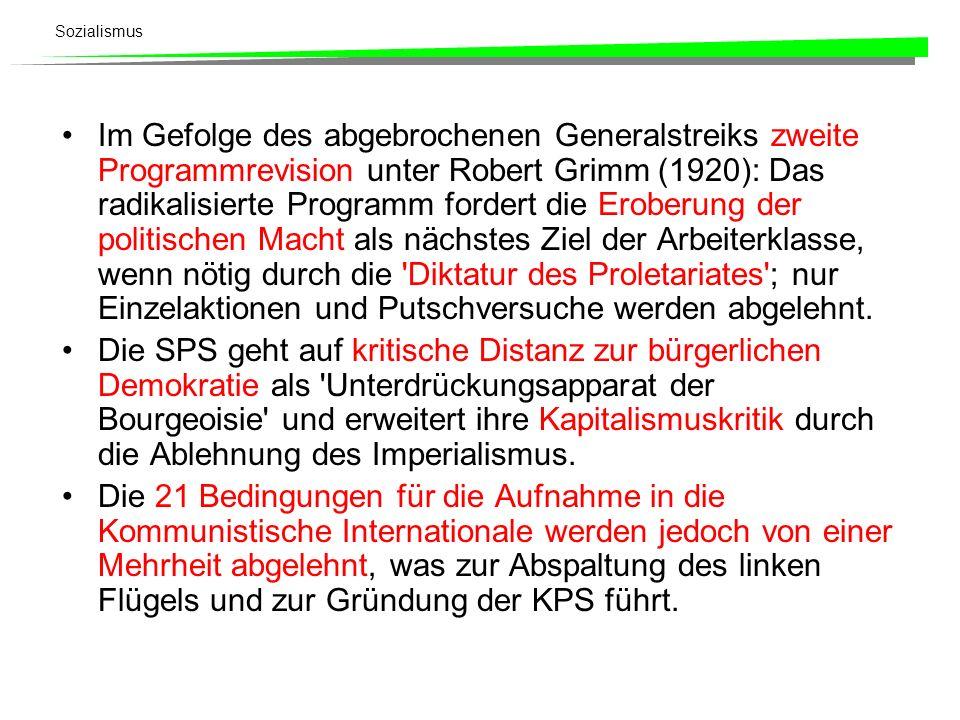 Sozialismus Im Gefolge des abgebrochenen Generalstreiks zweite Programmrevision unter Robert Grimm (1920): Das radikalisierte Programm fordert die Ero