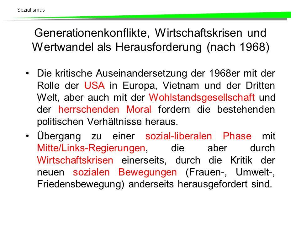 Sozialismus Generationenkonflikte, Wirtschaftskrisen und Wertwandel als Herausforderung (nach 1968) Die kritische Auseinandersetzung der 1968er mit de