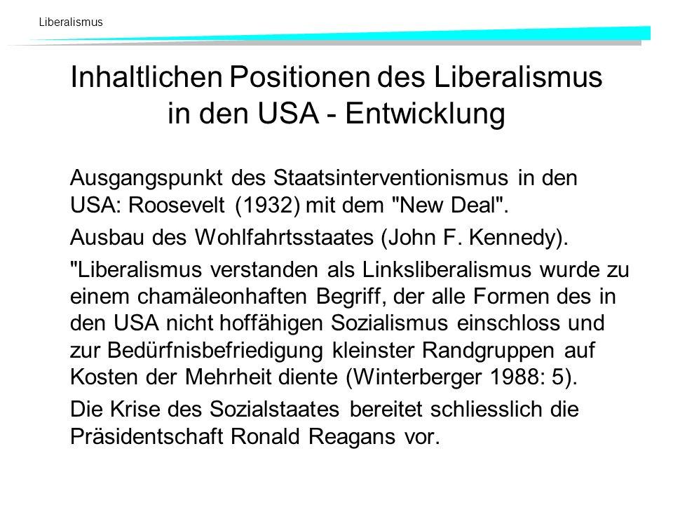 Liberalismus Inhaltlichen Positionen des Liberalismus in den USA - Entwicklung Ausgangspunkt des Staatsinterventionismus in den USA: Roosevelt (1932)