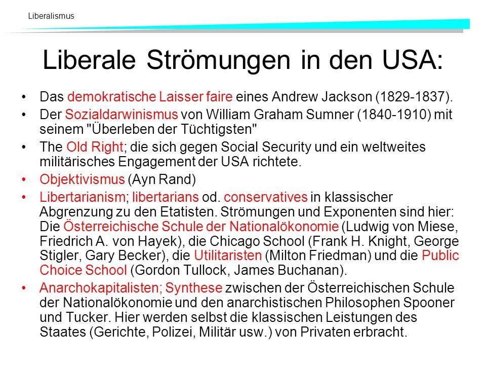 Liberalismus Liberale Strömungen in den USA: Das demokratische Laisser faire eines Andrew Jackson (1829-1837). Der Sozialdarwinismus von William Graha