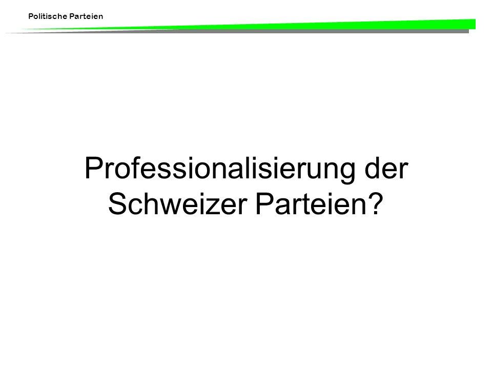 Politische Parteien Professionalisierung der Schweizer Parteien?