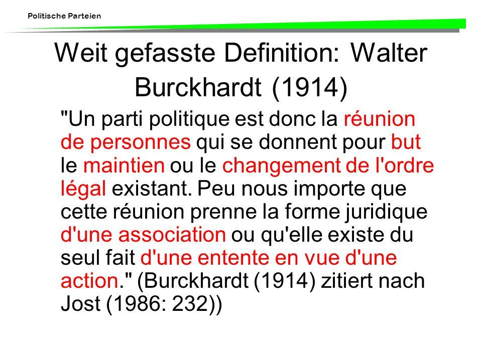 Politische Parteien Weit gefasste Definition: Walter Burckhardt (1914)
