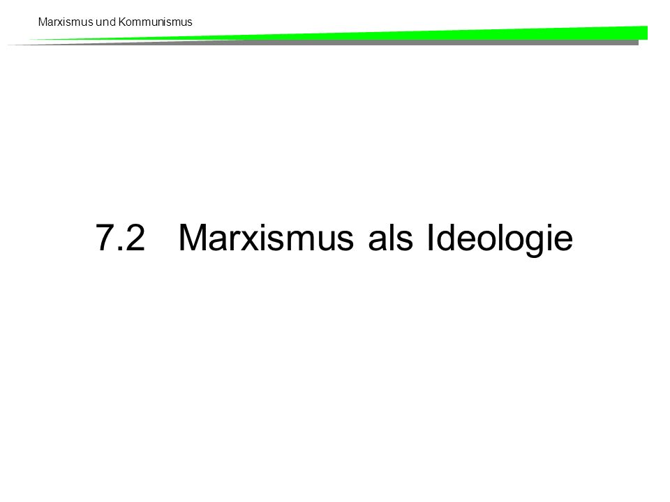 Marxismus und Kommunismus Karl Marx (1818 – 1883) History is economics in action