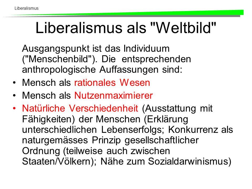 Liberalismus Gemeinsamkeiten/Kontinuitäten der verschiedenen Theorien und Praktiken des Liberalismus (2): bürgerliche Privatsphäre; Demokratie; gehört nicht zum Wesen des Liberalismus (der klassische Liberalismus lehnt das allgemeine Wahlrecht strikte ab; Gefahr der Pöbelherrschaft); ökonomischer Bereich wird prinzipiell ausgeschlossen; im politischen Bereich nimmt der Liberalismus eine opportunistische Haltung zu demokratischen Institutionen ein, schreibt sie auf seine Fahne, solange die ökonomische Ordnung nicht gefährdet ist (sonst neigt er auch zu konservativ-autoritären Staatsvorstellungen).
