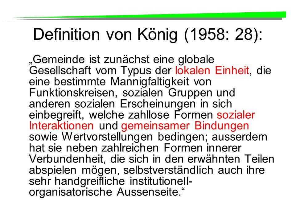 Gemeinsamkeiten der meisten Definitionen (Hillery: 1975: 41): Gebiet Soziale Interaktion Gemeinsame Bindungen