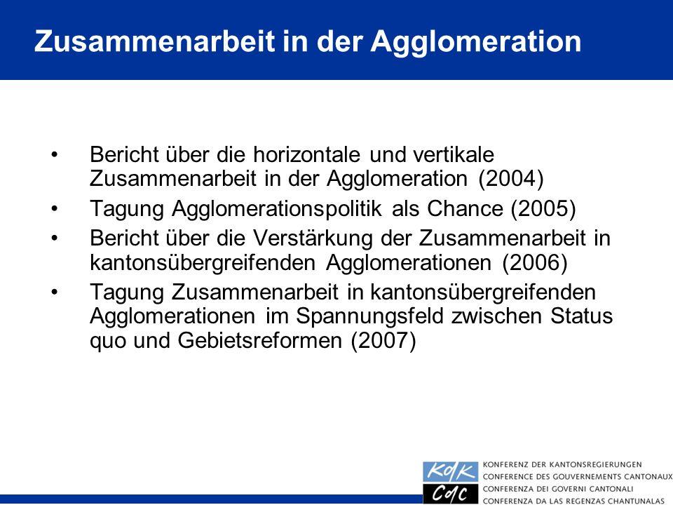 10 Bericht über die horizontale und vertikale Zusammenarbeit in der Agglomeration (2004) Tagung Agglomerationspolitik als Chance (2005) Bericht über d