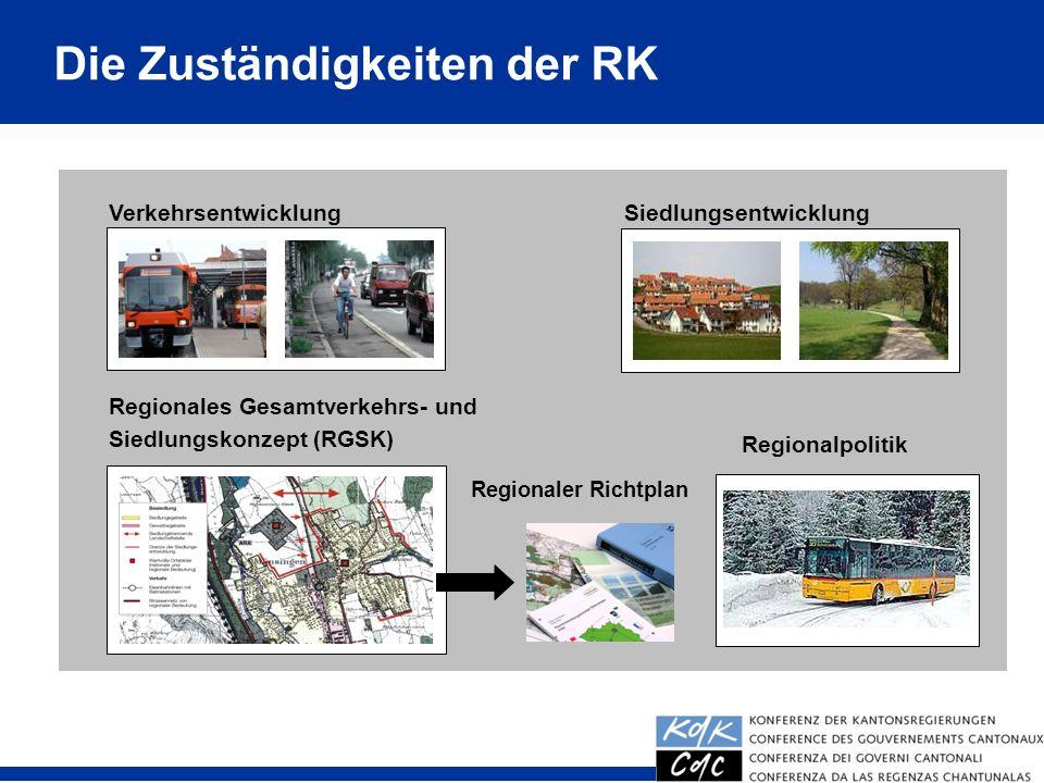 20 VerkehrsentwicklungSiedlungsentwicklung Regionales Gesamtverkehrs- und Siedlungskonzept (RGSK) Regionaler Richtplan Regionalpolitik Die Zuständigke
