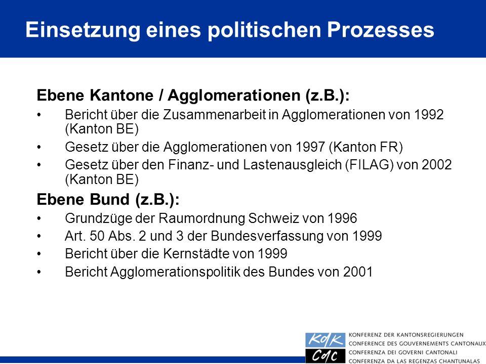 5 Ebene Kantone / Agglomerationen (z.B.): Bericht über die Zusammenarbeit in Agglomerationen von 1992 (Kanton BE) Gesetz über die Agglomerationen von