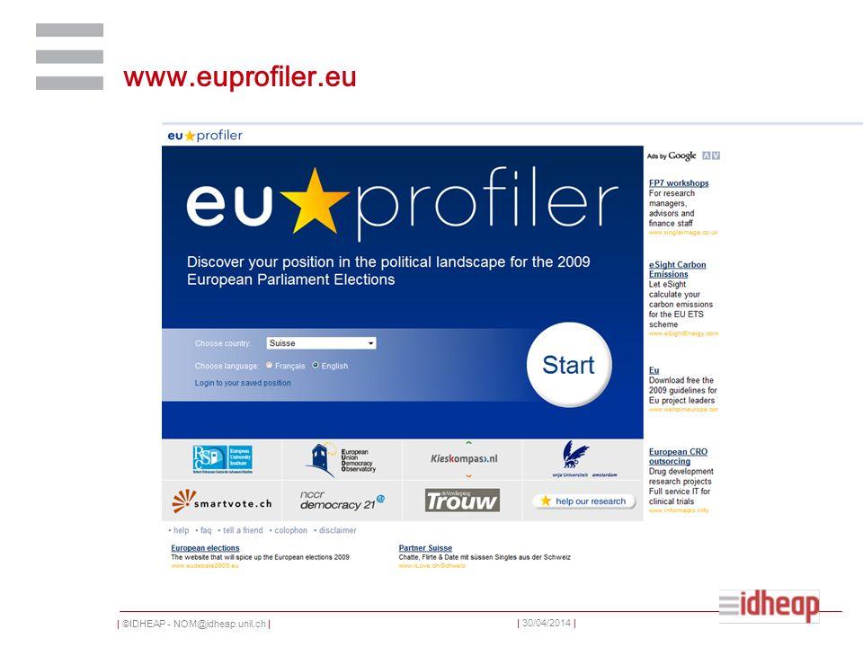 | ©IDHEAP - NOM@idheap.unil.ch | | 30/04/2014 | www.euprofiler.eu