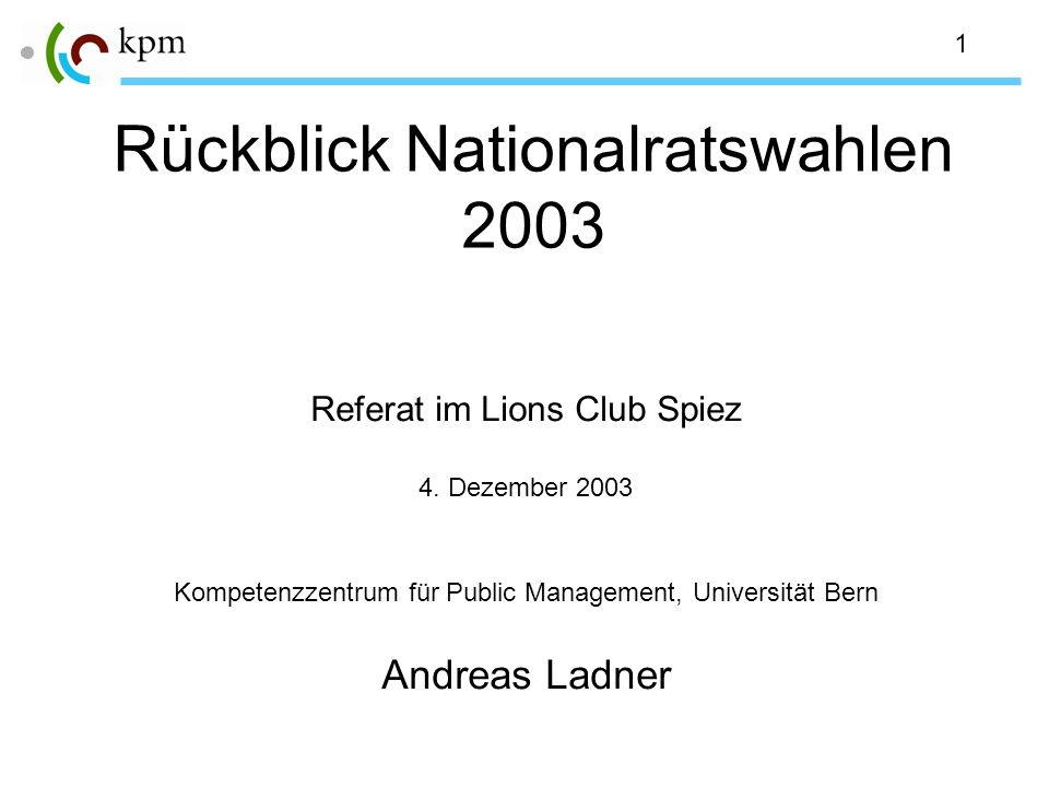 1 Rückblick Nationalratswahlen 2003 Referat im Lions Club Spiez 4.