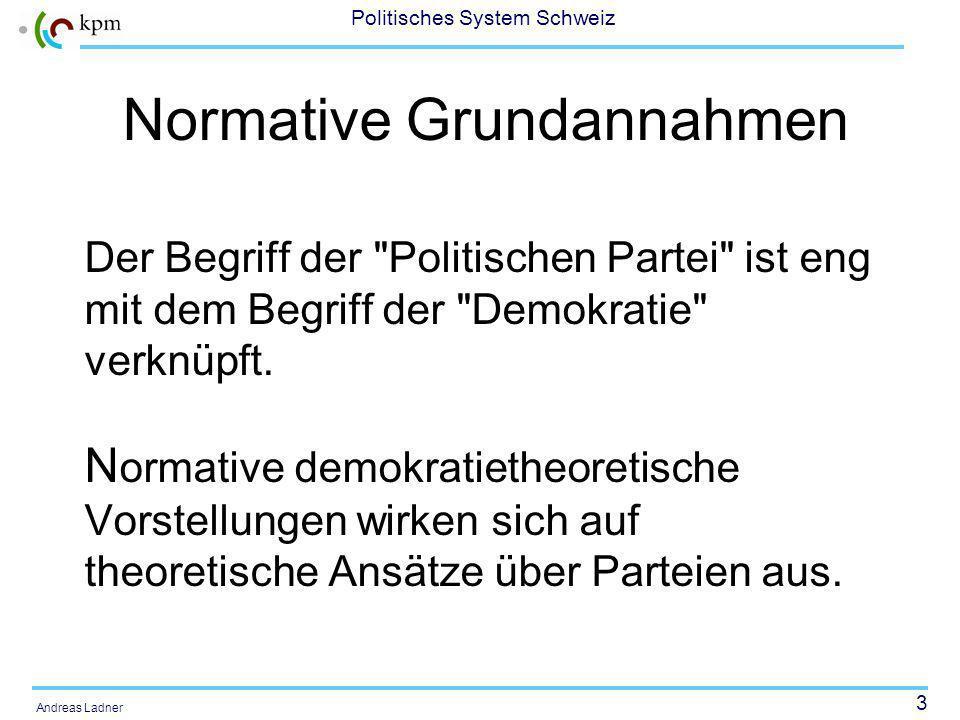 4 Politisches System Schweiz Andreas Ladner Wiesendahl (1980) unterscheidet drei Paradigmen in der Parteienforschung: Integrationsparadigma Transmissionsparadigma Konkurrenzparadigma
