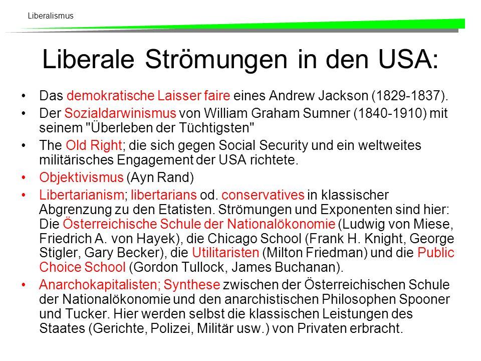 Liberalismus Inhaltlichen Positionen des Liberalismus in den USA - Entwicklung Ausgangspunkt des Staatsinterventionismus in den USA: Roosevelt (1932) mit dem New Deal .