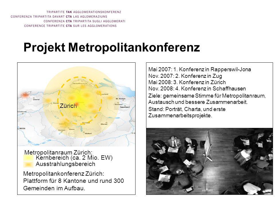 33 Projekt Metropolitankonferenz Zürich Kernbereich (ca. 2 Mio. EW) Ausstrahlungsbereich Metropolitanraum Zürich: Metropolitankonferenz Zürich: Plattf