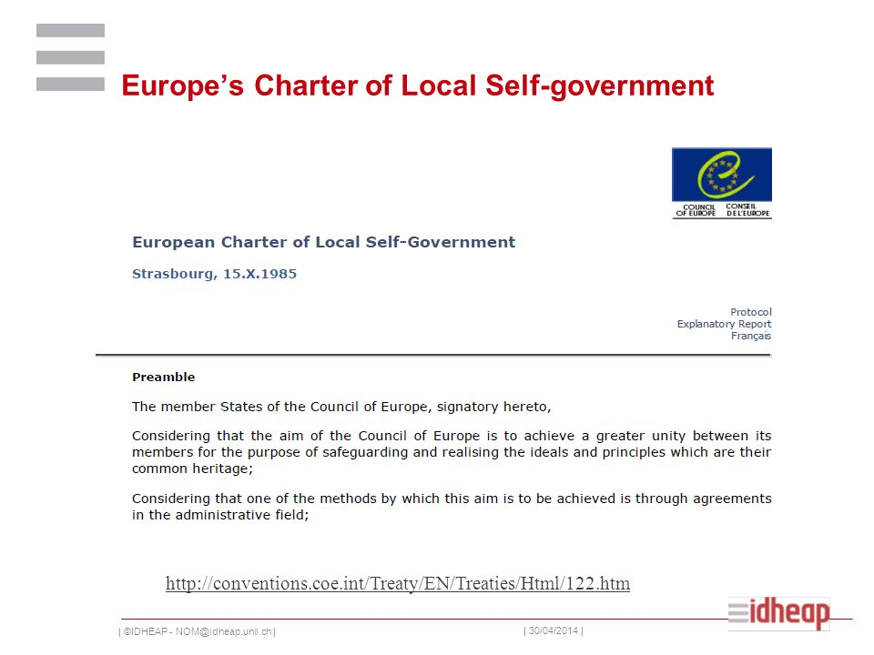 | ©IDHEAP - NOM@idheap.unil.ch | | 30/04/2014 | Europes Charter of Local Self-government http://conventions.coe.int/Treaty/EN/Treaties/Html/122.htm