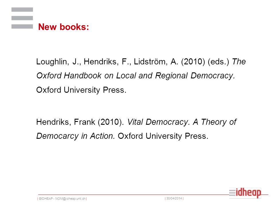 | ©IDHEAP - NOM@idheap.unil.ch | | 30/04/2014 | New books: Loughlin, J., Hendriks, F., Lidström, A.