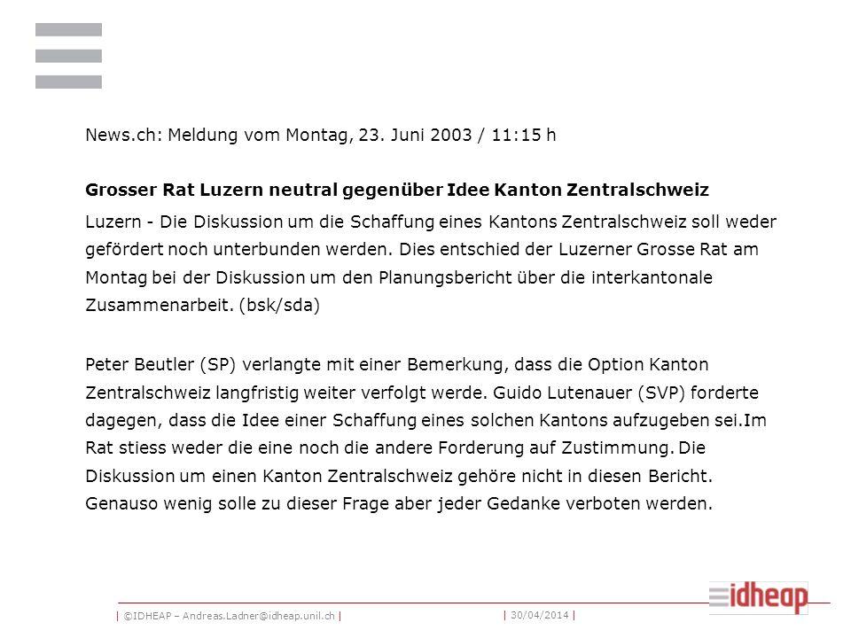 | ©IDHEAP – Andreas.Ladner@idheap.unil.ch | | 30/04/2014 | News.ch: Meldung vom Montag, 23.