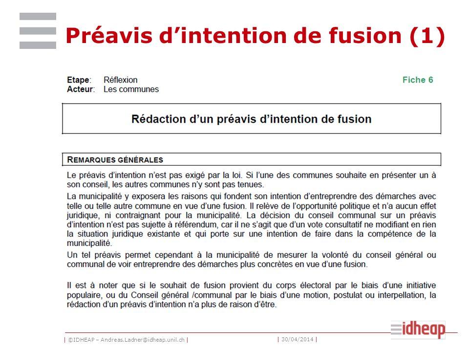| ©IDHEAP – Andreas.Ladner@idheap.unil.ch | | 30/04/2014 | Préavis dintention de fusion (1)