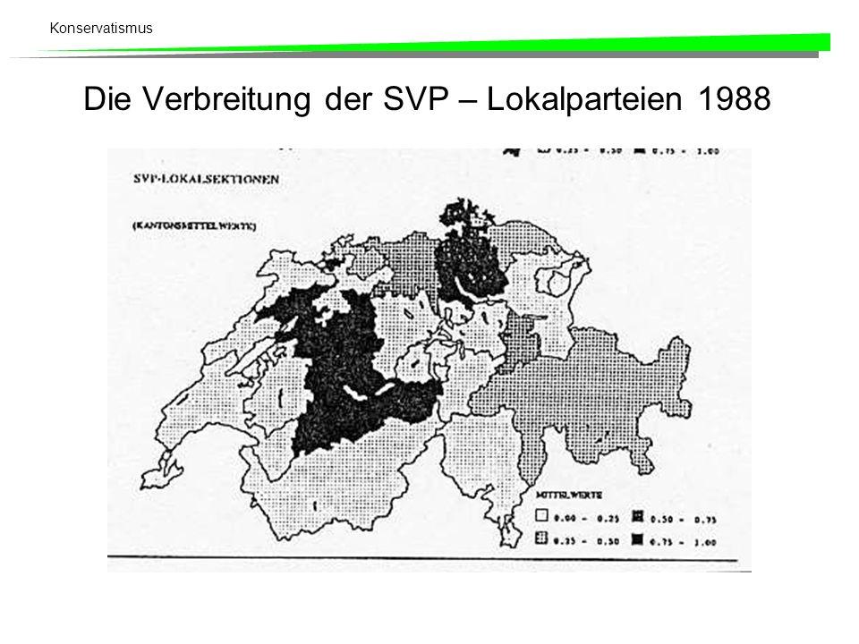 Konservatismus Die Verbreitung der SVP – Lokalparteien 1988